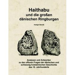 Haithabu und die großen dänischen Ringburgen als Buch von Heidger Brandt
