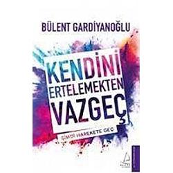 Kendini Ertelemekten Vazgec. Bülent Gardiyanoglu  - Buch
