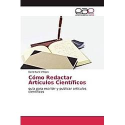 Cómo Redactar Artículos Científicos. David Auris Villegas  - Buch