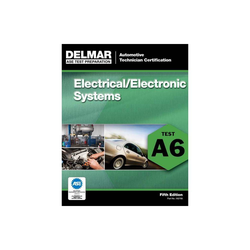 ASE Test Preparation - A6 Electrical/Electronic Systems - (ASE Test Prep: Automotive Technician Certification Manual) 5th Edition (Paperback)