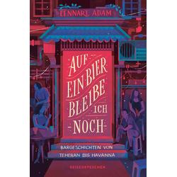 Auf ein Bier bleibe ich noch als Buch von Lennart Adam