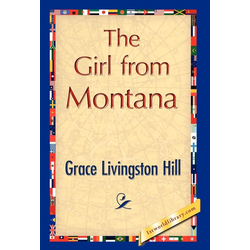 The Girl from Montana als Buch von Livingston Hill Grace Livingston Hill/ Grace Livingston Hill