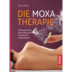 Die Moxa-Therapie: Buch von Hans Gerhard Höting