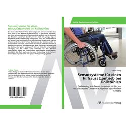 Sensorsysteme für einen Hilfszusatzantrieb bei Rollstühlen als Buch von Tobias Fiebig