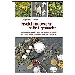 Insektenabwehr selbst gemacht. Stephanie L. Tourles  - Buch