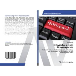 Entwicklung eines Browsergames als Buch von Patrick Decker