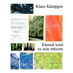 Einmal wird es sein müssen als Buch von Klaus Kämpgen