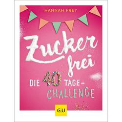 Zuckerfrei als Buch von Hannah Frey