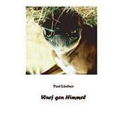 Wurf gen Himmel. Paul Lindner  - Buch