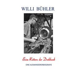 Beim Rattern der Drehbank als Buch von Willi Bühler