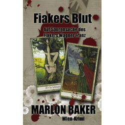 Fiakers Blut als Buch von Marlon Baker