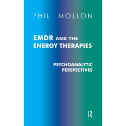 EMDR and the Energy Therapies: eBook von Phil Mollon