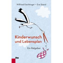 Kinderwunsch und Lebensplan: Buch von Wilfried Feichtinger/ Eva Stanzl