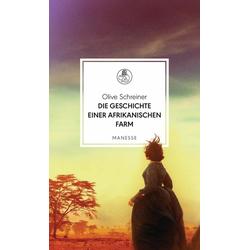 Die Geschichte einer afrikanischen Farm: Buch von Olive Schreiner