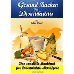 Gesund Backen bei Divertikulitis als Buch von Sabine Wiesel