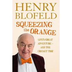 Squeezing the Orange: eBook von Henry Blofeld