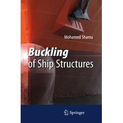 Buckling of Ship Structures als Buch von Mohamed Shama