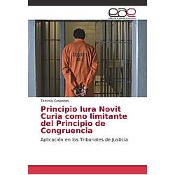 Principio Iura Novit Curia como limitante del Principio de Congruencia. Temmis Cespedes  - Buch