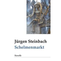 S c h e l m e n m a r k t als Buch von Jürgen Steinbach