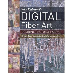 Wen Redmond's Digital Fiber Art: eBook von Wen Redmond