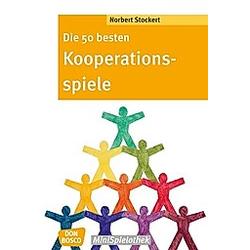 Die 50 besten Kooperationsspiele. Norbert Stockert  - Buch