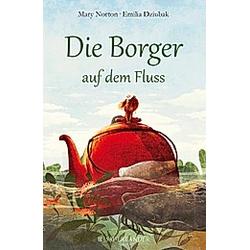 Die Borger auf dem Fluss / Die Borger Bd.3. Mary Norton  - Buch