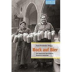 Bock auf Bier. Franz Freisleder  - Buch