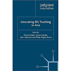 Innovating EFL Teaching in Asia. Steven Herder  Theron Muller  John Adamson  - Buch