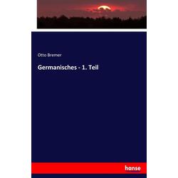 Germanisches - 1. Teil als Buch von Otto Bremer