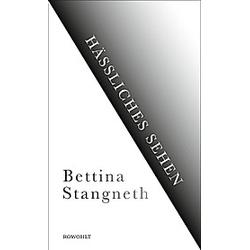 Hässliches Sehen. Bettina Stangneth  - Buch