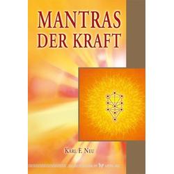 Mantras der Kraft als Buch von Karl F. Neu