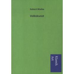 Volkskunst als Buch von Robert Mielke