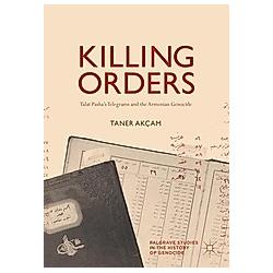 Killing Orders. Taner Akçam  - Buch