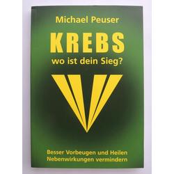 Krebs wo ist dein Sieg: Buch von Michael Peuser