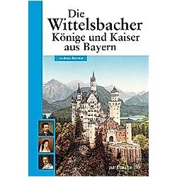 Die Wittelsbacher. Andreas Brunner  - Buch