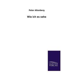 Wie ich es sehe als Buch von Peter Altenberg