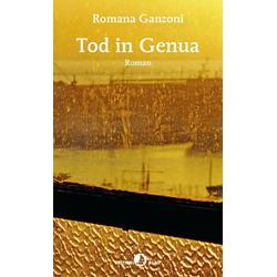 Tod in Genua als Buch von Romana Ganzoni