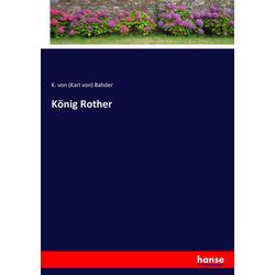 König Rother als Buch von K. von (Karl von) Bahder