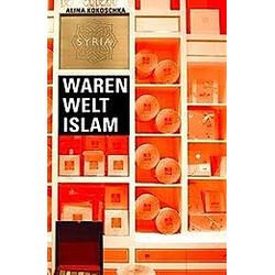 Waren Welt Islam. Alina Kokoschka  - Buch