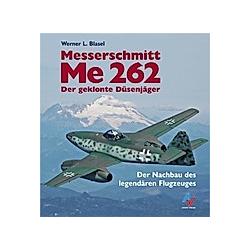Messerschmitt Me 262. Werner L. Blasel  - Buch