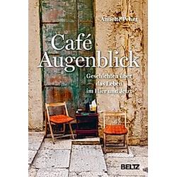 Café Augenblick. Annette Pehnt  - Buch