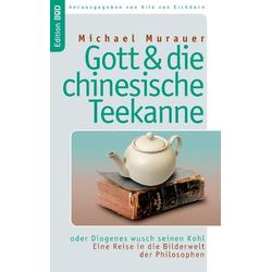 Gott und die chinesische Teekanne als Buch von Michael Murauer