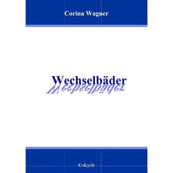 Wechselbäder als Buch von Corina Wagner