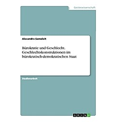 Bürokratie und Geschlecht. Geschlechtskonstruktionen im bürokratisch-demokratischen Staat. Alexandra Samoleit  - Buch
