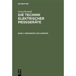 Die Technik elektrischer Messgeräte Band 1 Messgeräte und Zubehör als Buch von Georg Keinath