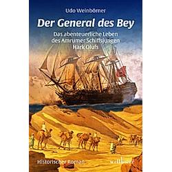 Der General des Bey. Udo Weinbörner  - Buch