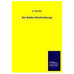 Der Boden Mecklenburgs. E. Geinitz  - Buch
