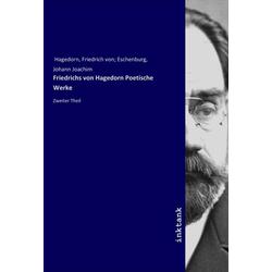 Friedrichs von Hagedorn Poetische Werke als Buch von Friedrich von Hagedorn