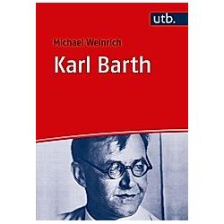 Karl Barth. Michael Weinrich  - Buch