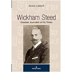 Wickham Steed. Andre Liebich  - Buch